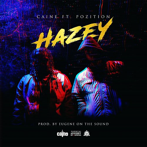 Play & Download Hazey (feat. Pozition) by Caine   Napster