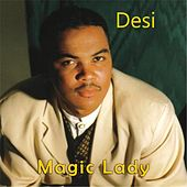 Play & Download Magic Lady by Desi | Napster