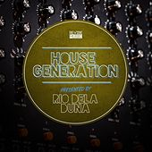 Play & Download House Generation Presented by Rio Dela Duna by Various Artists | Napster