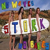 Play & Download No Waves No Babes by Stork | Napster
