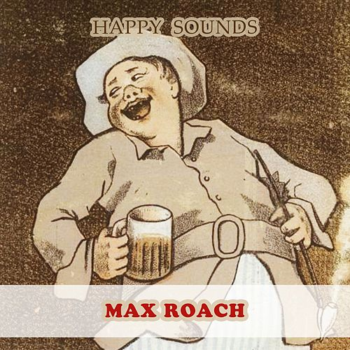 Happy Sounds by Max Roach
