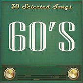 Play & Download 30 Selected Songs, 60's by Various Artists | Napster