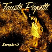 Play & Download Saxophonic by Fausto Papetti | Napster