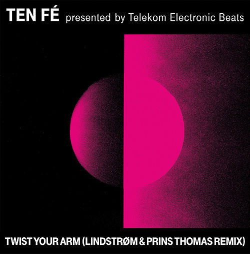 Twist Your Arm (Lindstrøm & Prins Thomas Remix) by Ten Fé