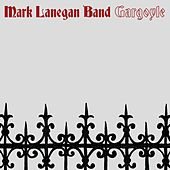 Gargoyle by Mark Lanegan
