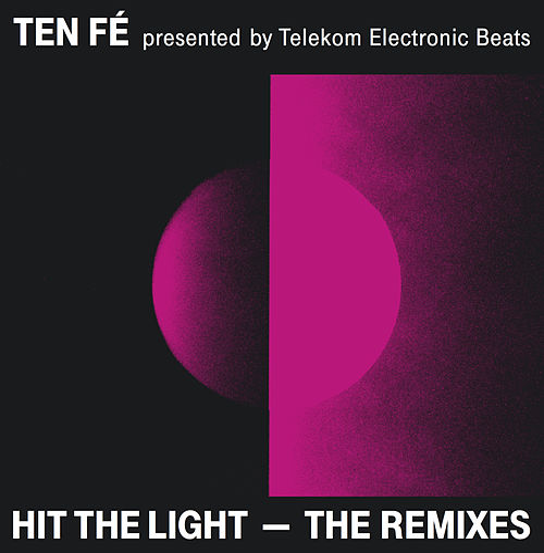Hit The Light - The Remixes by Ten Fé
