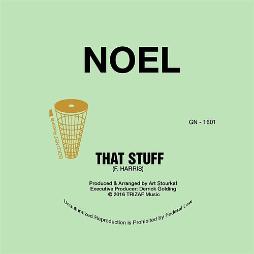 Play & Download That Stuff by Noel | Napster