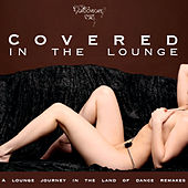 Play & Download Covered In The Lounge by Various Artists | Napster