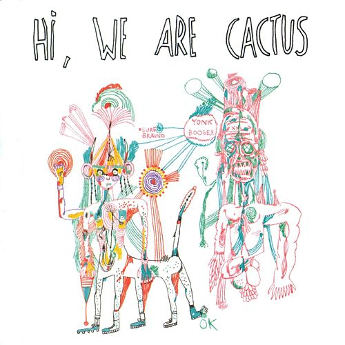 Hi, We Are Cactus by Cactus