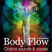 Play & Download Body Flow - Chakra Sounds & Vocals by Jane Winther | Napster