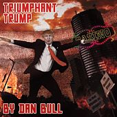 Play & Download Triumphant Trump (Donald Trump Inauguration Rap) by Dan Bull | Napster