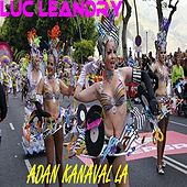 Play & Download Adan kanaval la by Luc Leandry | Napster