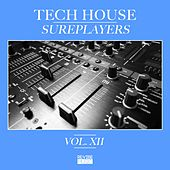 Tech House Sureplayers, Vol. 12 by Various Artists
