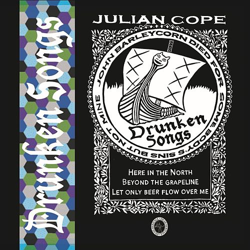 Play & Download Drunken Songs by Julian Cope | Napster