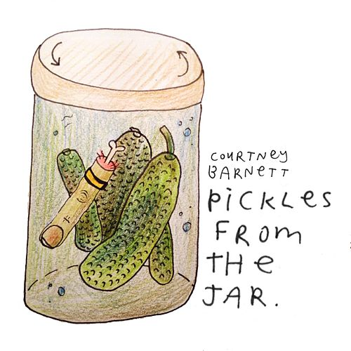 Pickles from the Jar by Courtney Barnett