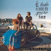 Play & Download É Tudo o Que Eu Quero Ter by Vanessa da Mata | Napster