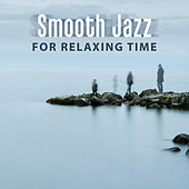 Smooth Jazz for Relaxing Time – Rest with Piano, Sounds to Relax, Mind Calmness, Stress Free, Easy Listening by Gold Lounge