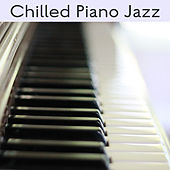 Chilled Piano Jazz – Rest & Relax, Piano Relaxation, Jazz to Calm Down, Soft Music by The Jazz Instrumentals