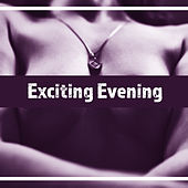 Exciting Evening – Sexy Jazz, Erotic Dance, Instrumental Piano, Deep Relaxation, Sensual Jazz, Intense Massage, Chill Saxophone von Erotica