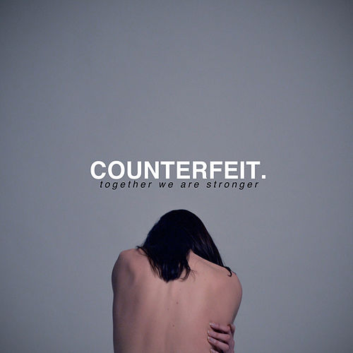 Together We Are Stronger de Counterfeit (UK)