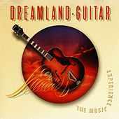 Play & Download Dreamland Guitar (The Music Experience Vol. 3) by Listener's Choice | Napster