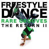 Play & Download Freestyle Dance - The Return II (Rare Grooves) by Various Artists | Napster