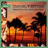 Play & Download Tropical Rhythms (A Wonderful Blend of Music and the Sounds of Nature) by Listener's Choice | Napster