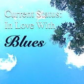 Current Status: In Love With Blues von Various Artists