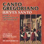 Play & Download Canto Gregoriano: Jueves Santo, Misa y Responsos de las Tinieblas by Coro de Monjes de la Abadía San Pedro de Solesmes | Napster