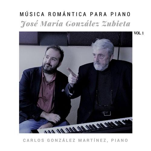 José María González Zubieta: Música Romántica para Piano (Vol. 1) de Carlos González Martínez