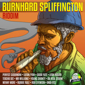 Play & Download Burnhard Spliffington Riddim by Various Artists | Napster