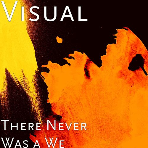 Play & Download There Never Was a We by Visual | Napster