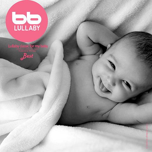Lullaby Classic for My Baby with Nature Sound Best by Lullaby