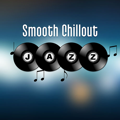 Smooth Chillout Jazz – Restaurant Music, Relaxation Time with Family, Soothing Piano, Smooth Jazz, Cafe Time by Restaurant Music