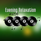 Evening Relaxation with Jazz – Jazz Night Club, Shady Jazz, Smooth Sounds, Music to Relax by Soft Jazz