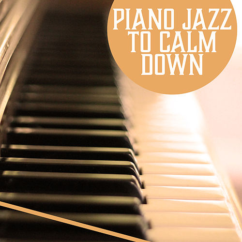 Piano Jazz to Calm Down – Stress Relief, Chilled Jazz, Mellow Sounds, Moonlight Music by Light Jazz Academy