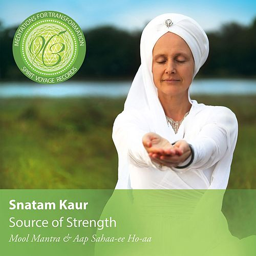 Source of Strength: Meditations for Transformation by Snatam Kaur