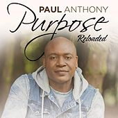 Purpose (Reloaded) by Paul Anthony