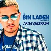 Salve Quebrada by Mc Bin Laden