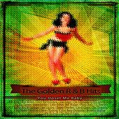 The Golden R & B Hits: You Upset Me Baby von Various Artists