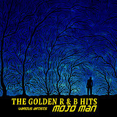 The Golden R & B Hits: Mojo Man von Various Artists