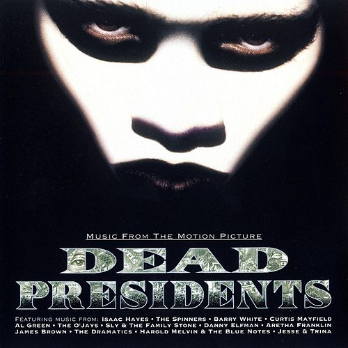 Dead Presidents Vol. 1/Music From The Motion Picture by Various Artists