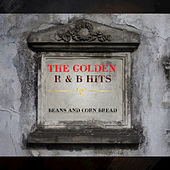 The Golden R & B Hits: Beans and Corn Bread von Various Artists