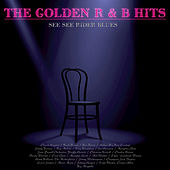 The Golden R & B Hits: See See Rider Blues von Various Artists
