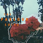 Play & Download Just Can't Let Go by The Parlour Suite | Napster