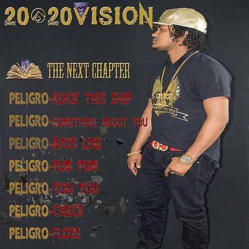 Play & Download 20 / 20 Vision: The Next Chapter by Peligro | Napster
