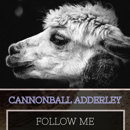 Follow Me von Cannonball Adderley