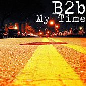 Play & Download My Time by B2b | Napster