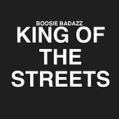 King of the Streets by Boosie Badazz