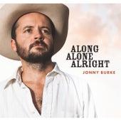 Play & Download Along Alone Alright by Jonny Burke | Napster